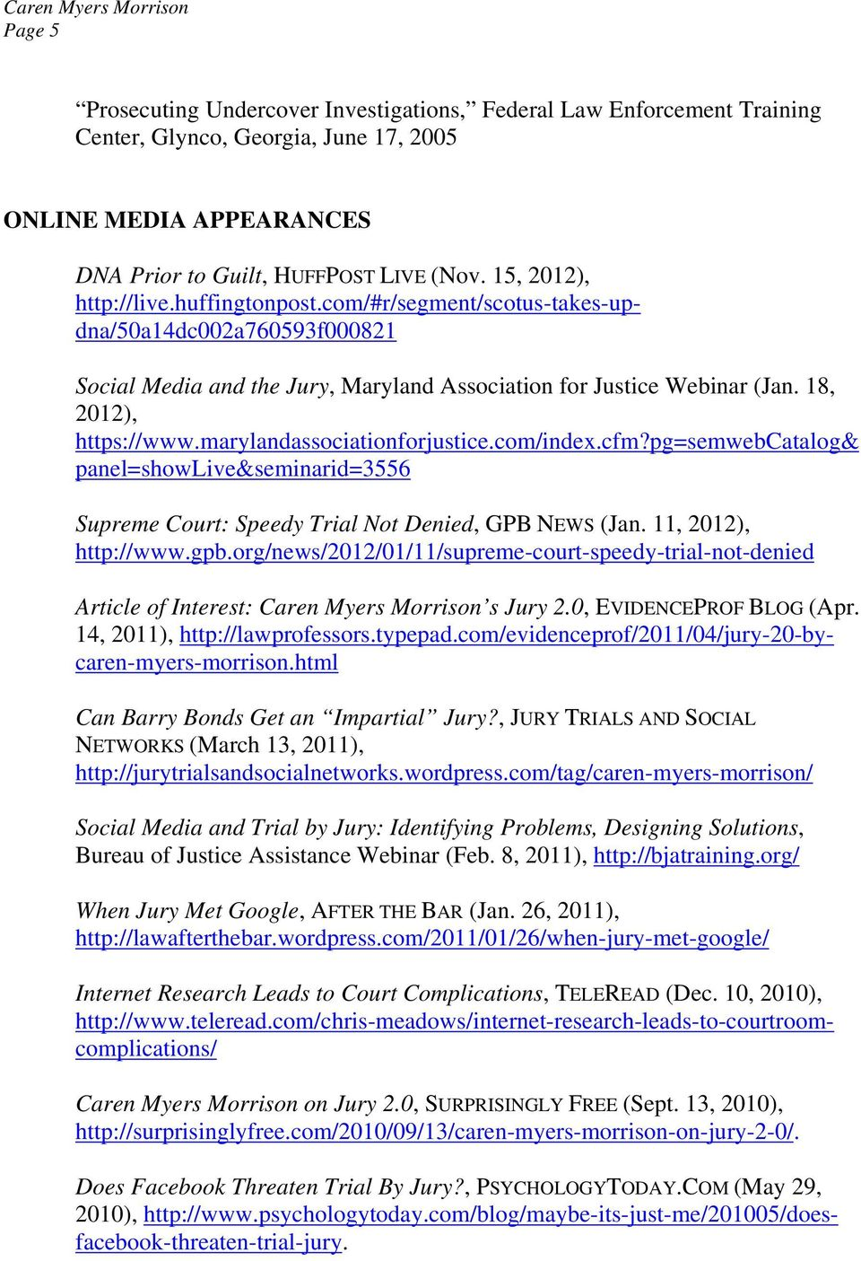 marylandassociationforjustice.com/index.cfm?pg=semwebcatalog& panel=showlive&seminarid=3556 Supreme Court: Speedy Trial Not Denied, GPB NEWS (Jan. 11, 2012), http://www.gpb.