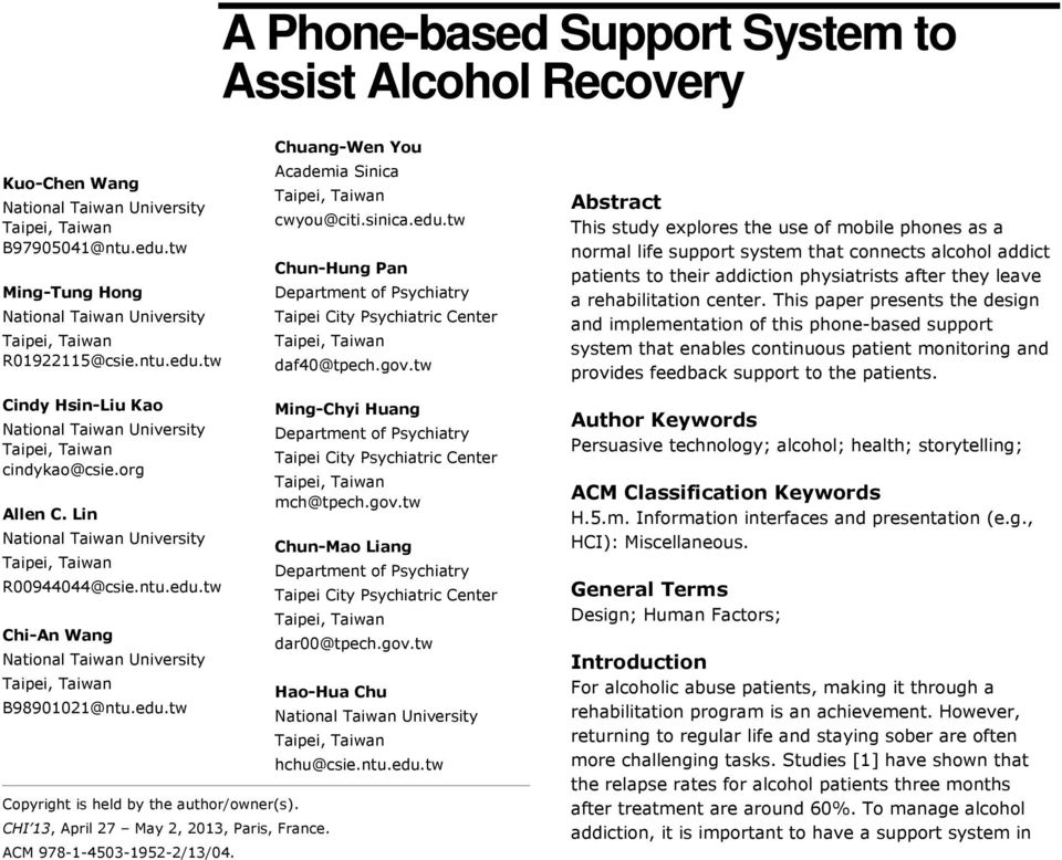center. This paper presents the design and implementation of this phone-based support system that enables continuous patient monitoring and provides feedback support to the patients.