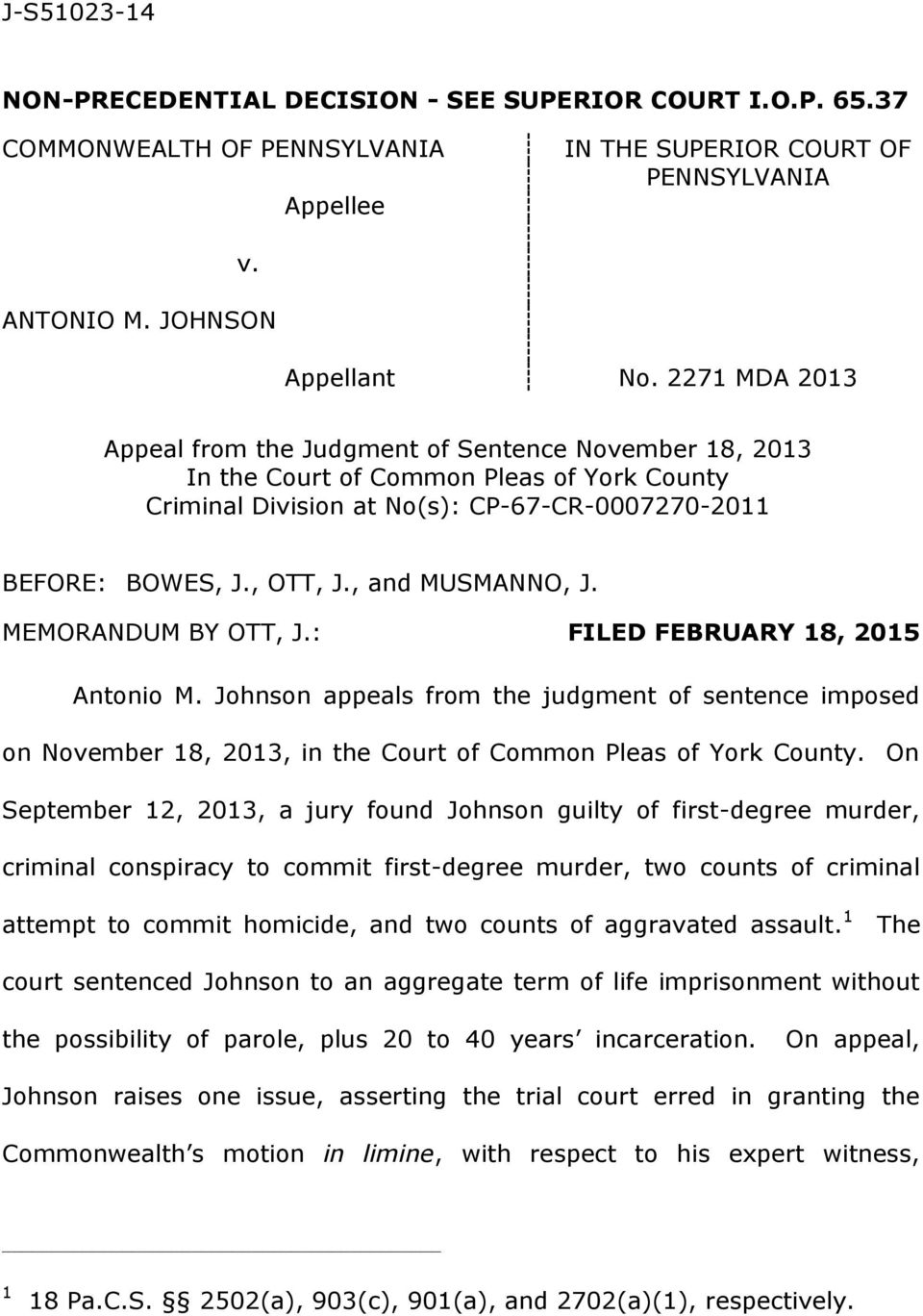 , and MUSMANNO, J. MEMORANDUM BY OTT, J.: FILED FEBRUARY 18, 2015 Antonio M. Johnson appeals from the judgment of sentence imposed on November 18, 2013, in the Court of Common Pleas of York County.