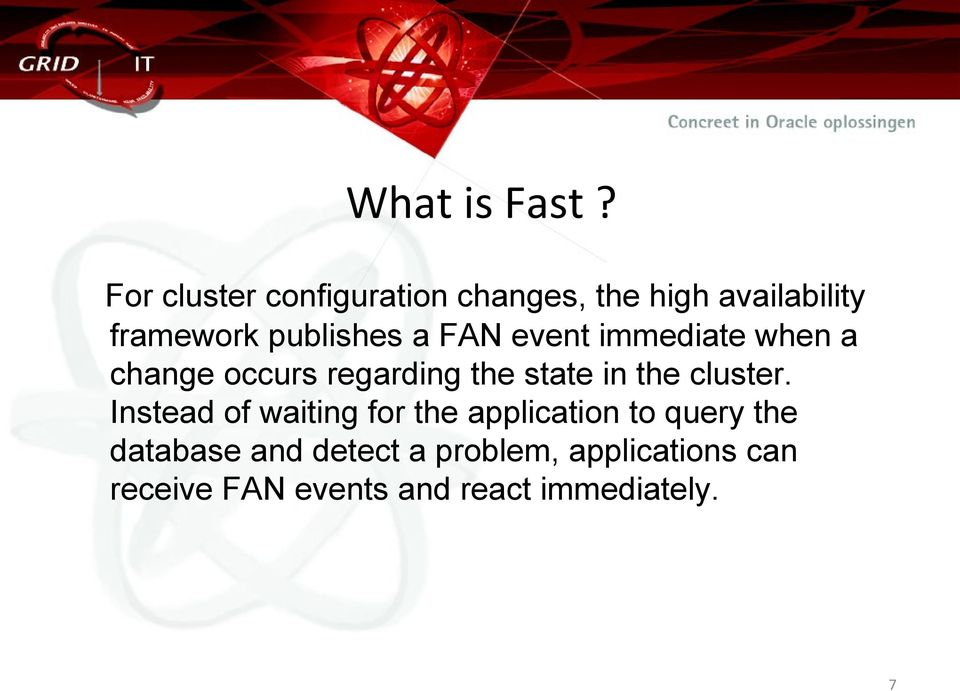 FAN event immediate when a change occurs regarding the state in the cluster.