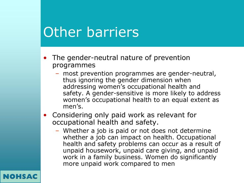 Considering only paid work as relevant for occupational health and safety. Whether a job is paid or not does not determine whether a job can impact on health.