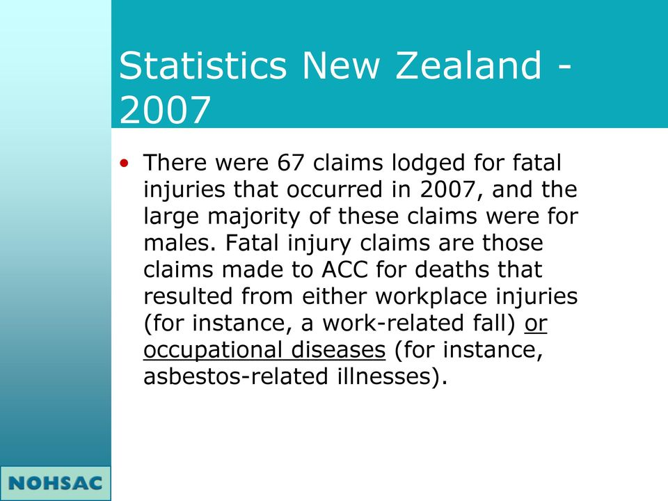 Fatal injury claims are those claims made to ACC for deaths that resulted from either