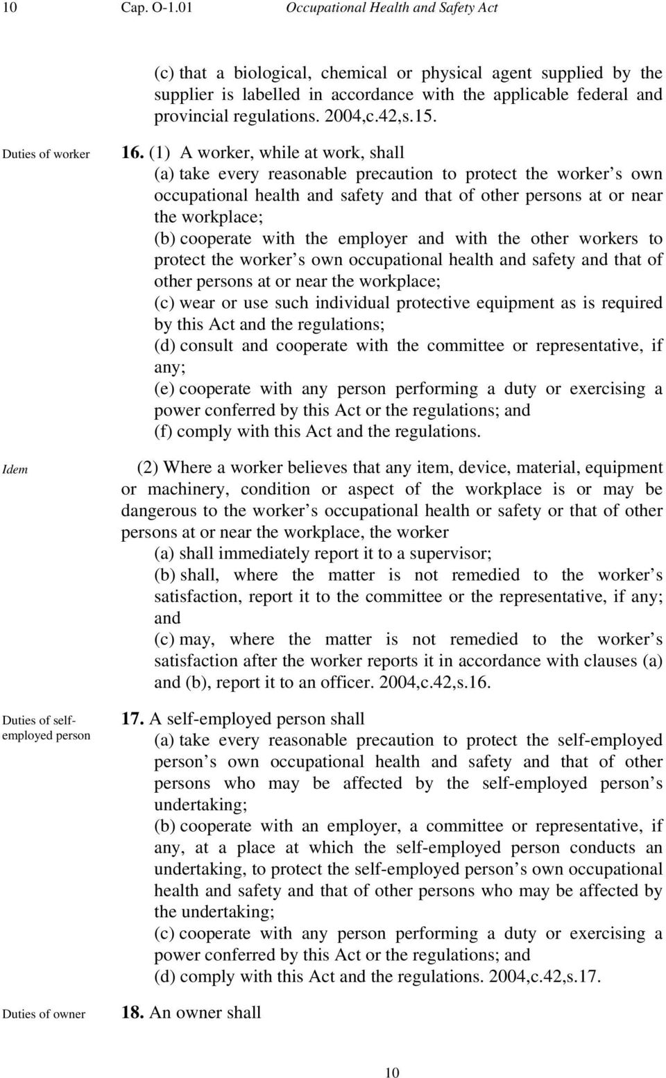 2004,c.42,s.15. Duties of worker Idem Duties of selfemployed person Duties of owner 16.