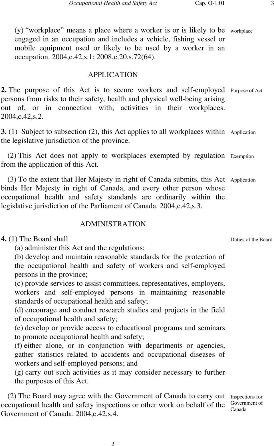 occupation. 2004,c.42,s.1; 2008,c.20,s.72(64). workplace APPLICATION 2.