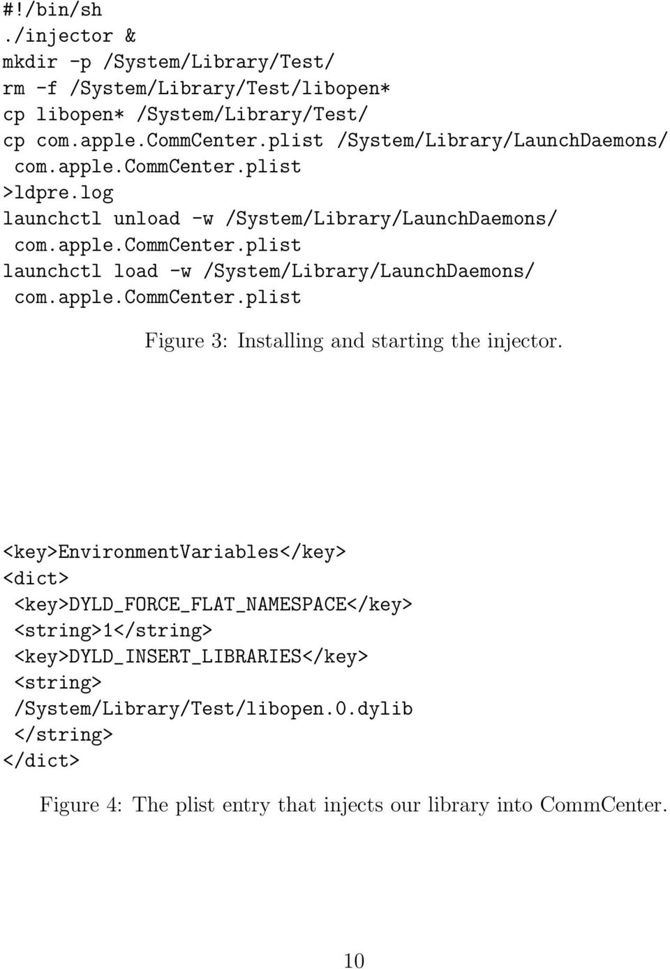 apple.commcenter.plist Figure 3: Installing and starting the injector.