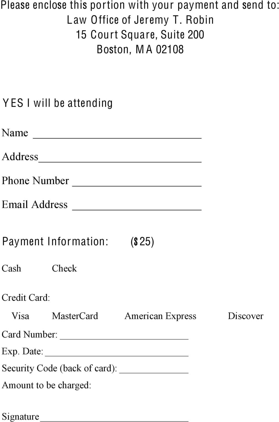 Number Email Address Payment Information: ($25) Cash Check Credit Card: Visa MasterCard