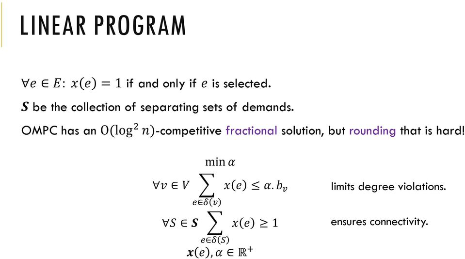 OMPC has an O(log 2 n)-competitive fractional solution, but rounding that