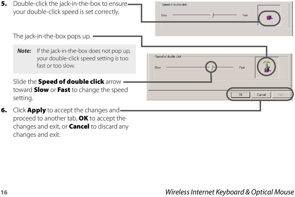 Slide the Speed of double click arrow toward Slow or Fast to change the speed setting. 6.