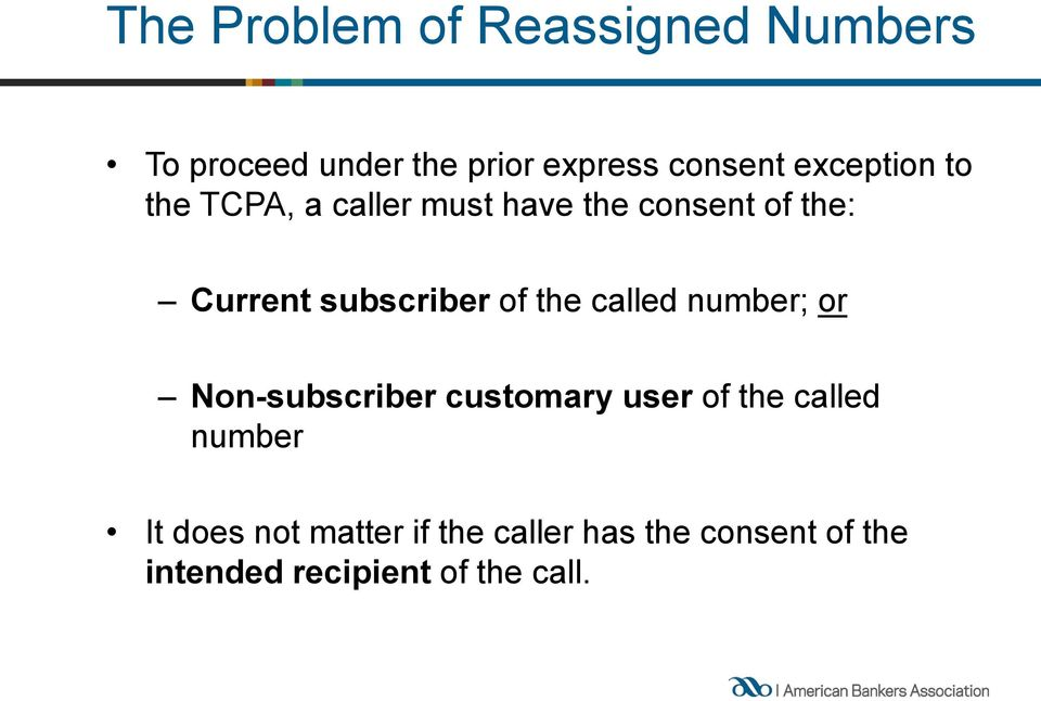 of the called number; or Non-subscriber customary user of the called number It