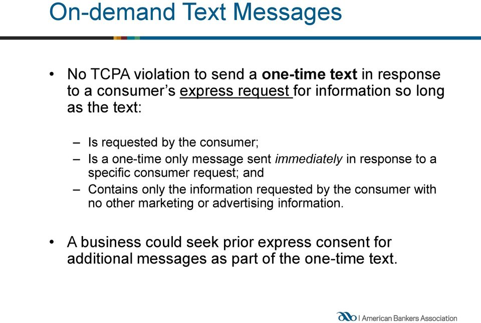 to a specific consumer request; and Contains only the information requested by the consumer with no other marketing or