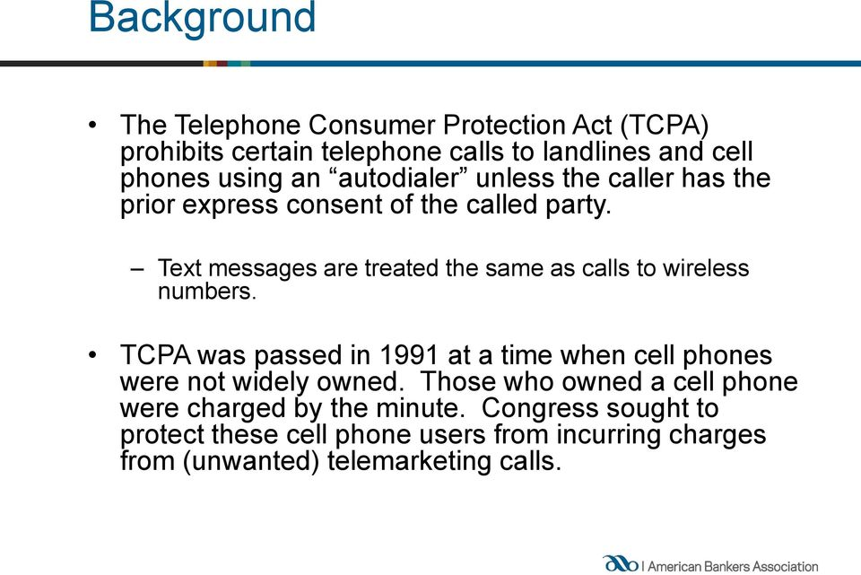 Text messages are treated the same as calls to wireless numbers.
