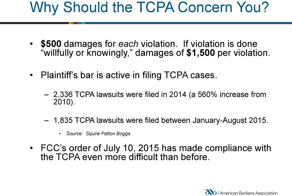 Plaintiff s bar is active in filing TCPA cases.
