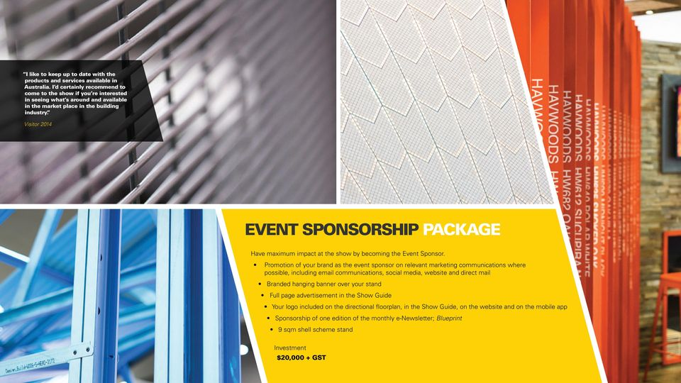 Visitor 2014 EVENT SPONSORSHIP PACKAGE Have maximum impact at the show by becoming the Event Sponsor.