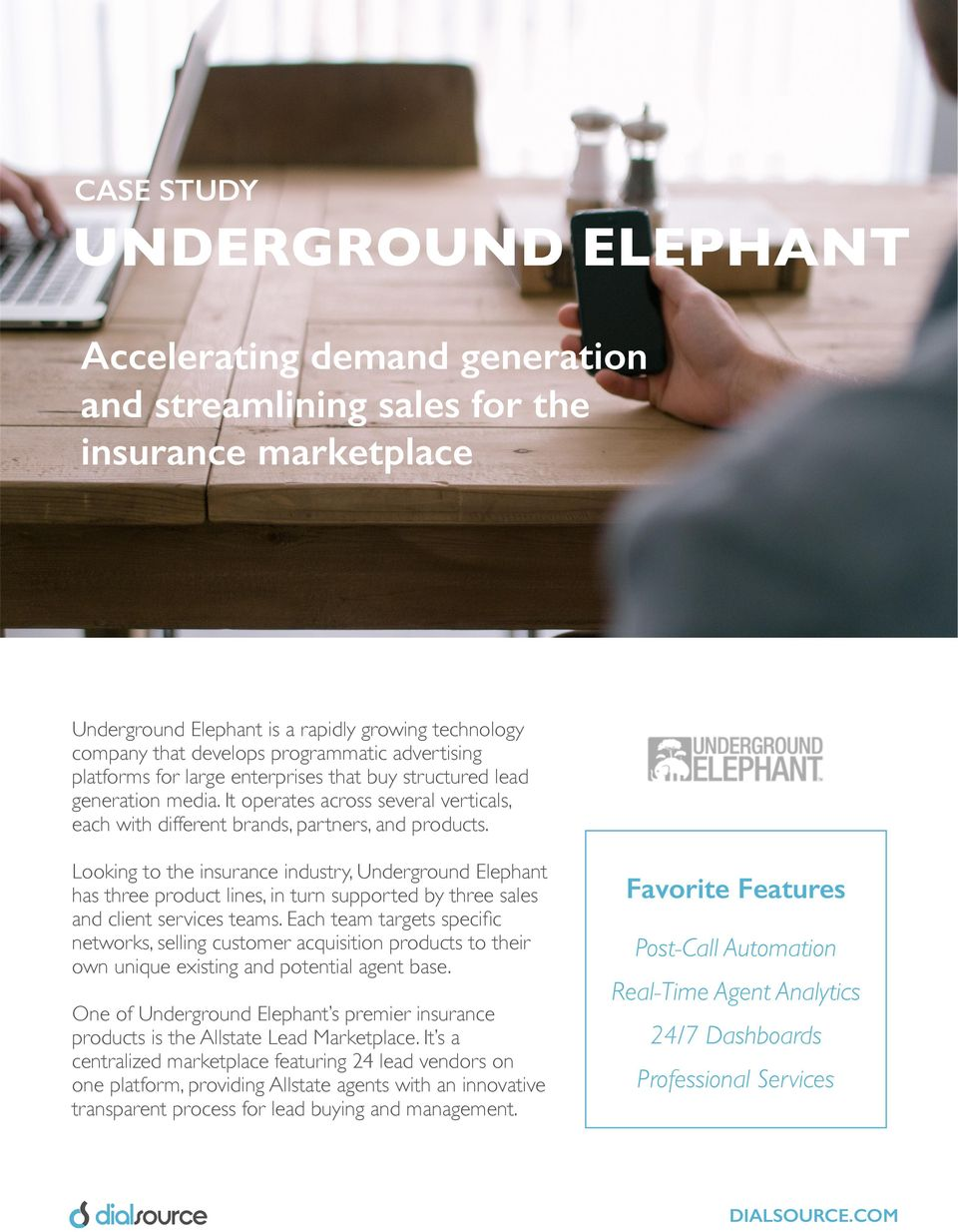 Looking to the insurance industry, Underground Elephant has three product lines, in turn supported by three sales and client services teams.