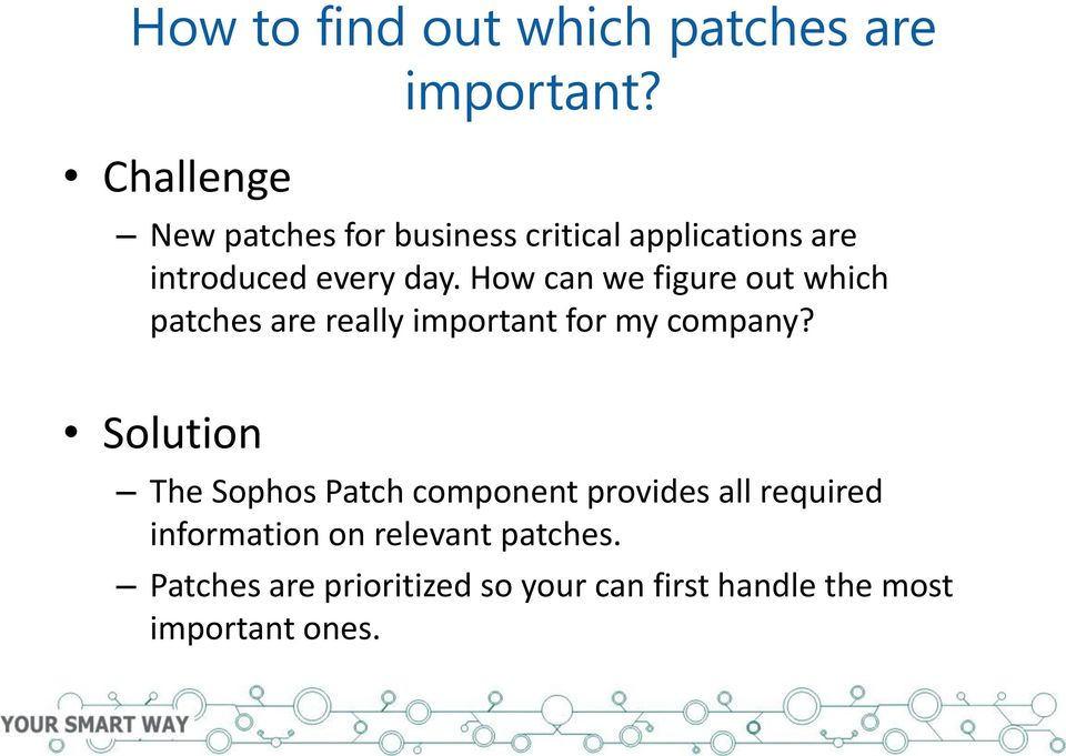 How can we figure out which patches are really important for my company?