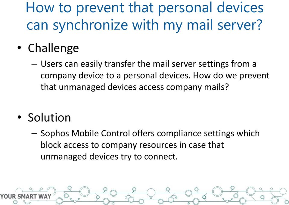 devices. How do we prevent that unmanaged devices access company mails?