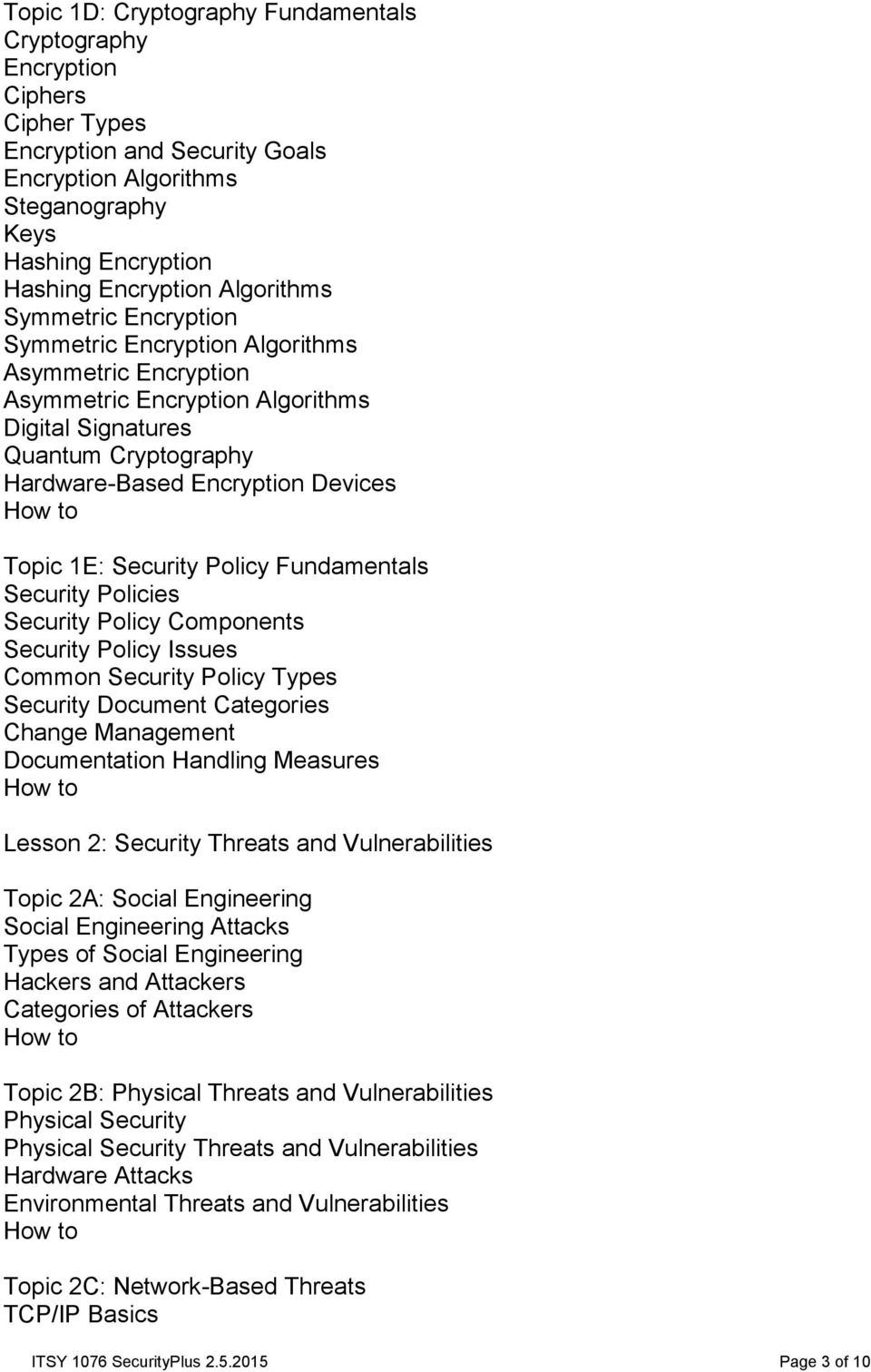 1E: Security Policy Fundamentals Security Policies Security Policy Components Security Policy Issues Common Security Policy Types Security Document Categories Change Management Documentation Handling