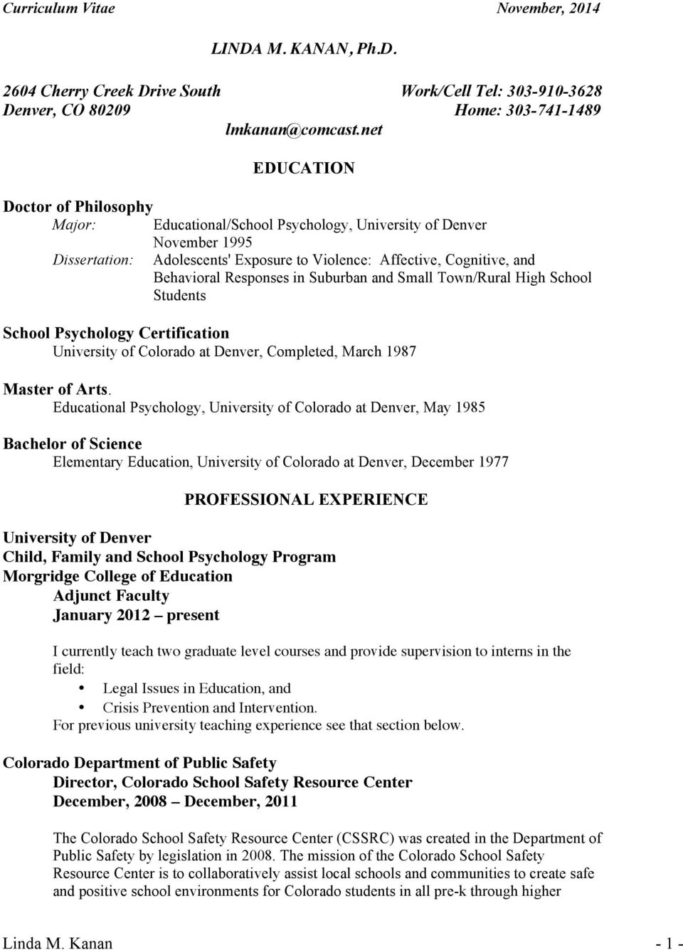 Responses in Suburban and Small Town/Rural High School Students School Psychology Certification University of Colorado at Denver, Completed, March 1987 Master of Arts.