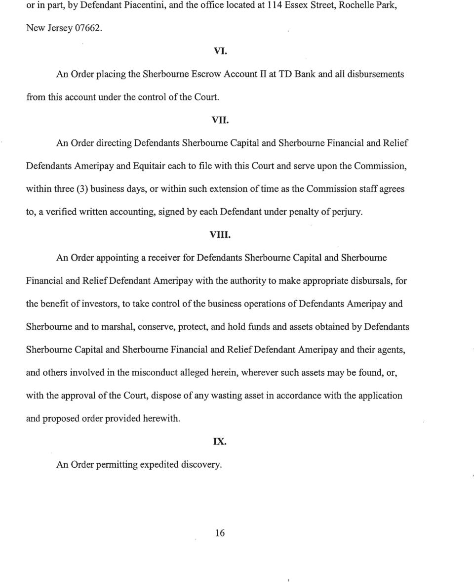 An Order directing Defendants Sherbourne Capital and Sherbourne Financial and Relief Defendants Ameripay and Equitair each to file with this Court and serve upon the Commission, within three (3)