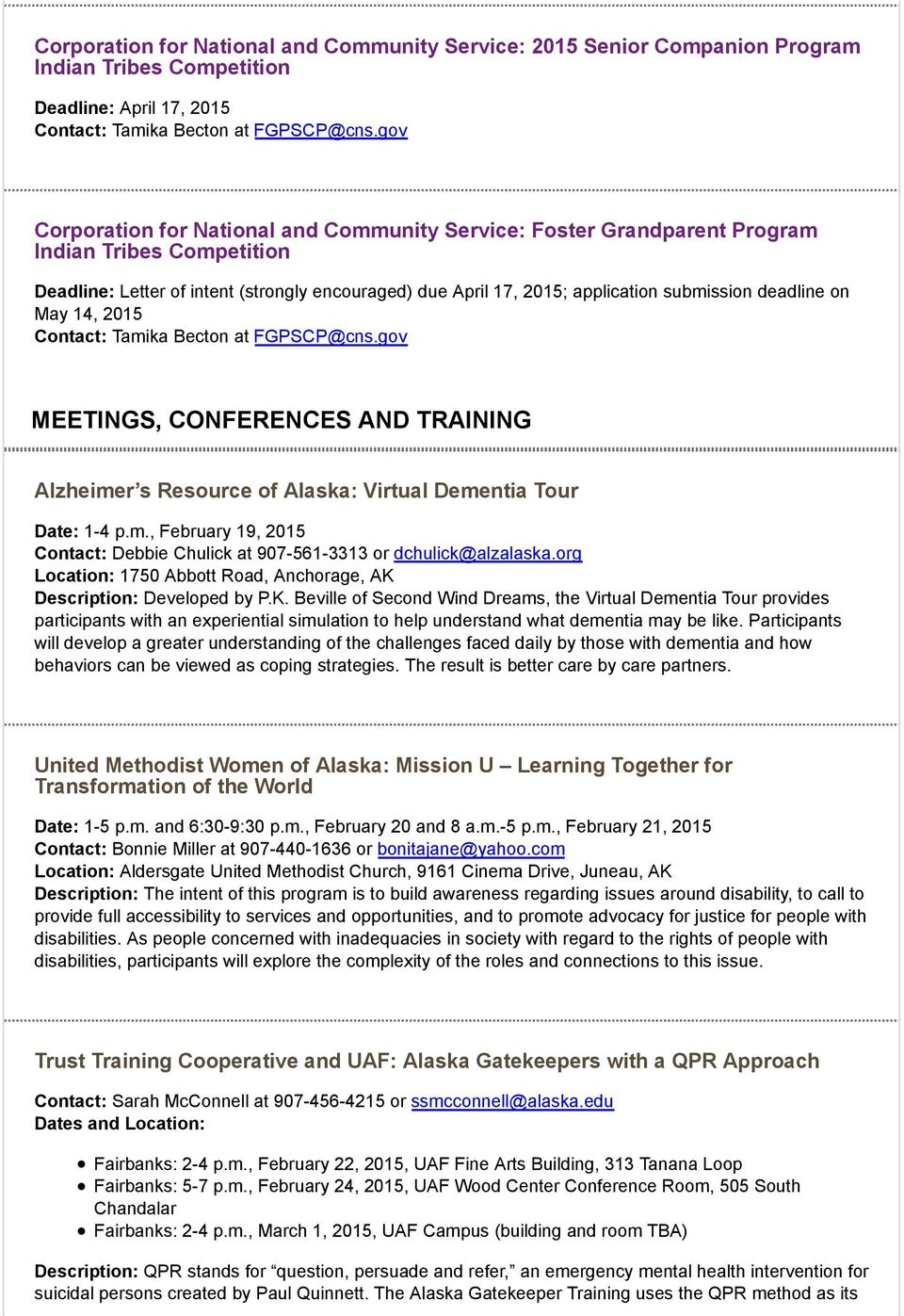 deadline on May 14, 2015 Contact: Tamika Becton at FGPSCP@cns.gov MEETINGS, CONFERENCES AND TRAINING Alzheimer s Resource of Alaska: Virtual Dementia Tour Date: 1-4 p.m., February 19, 2015 Contact: Debbie Chulick at 907-561-3313 or dchulick@alzalaska.