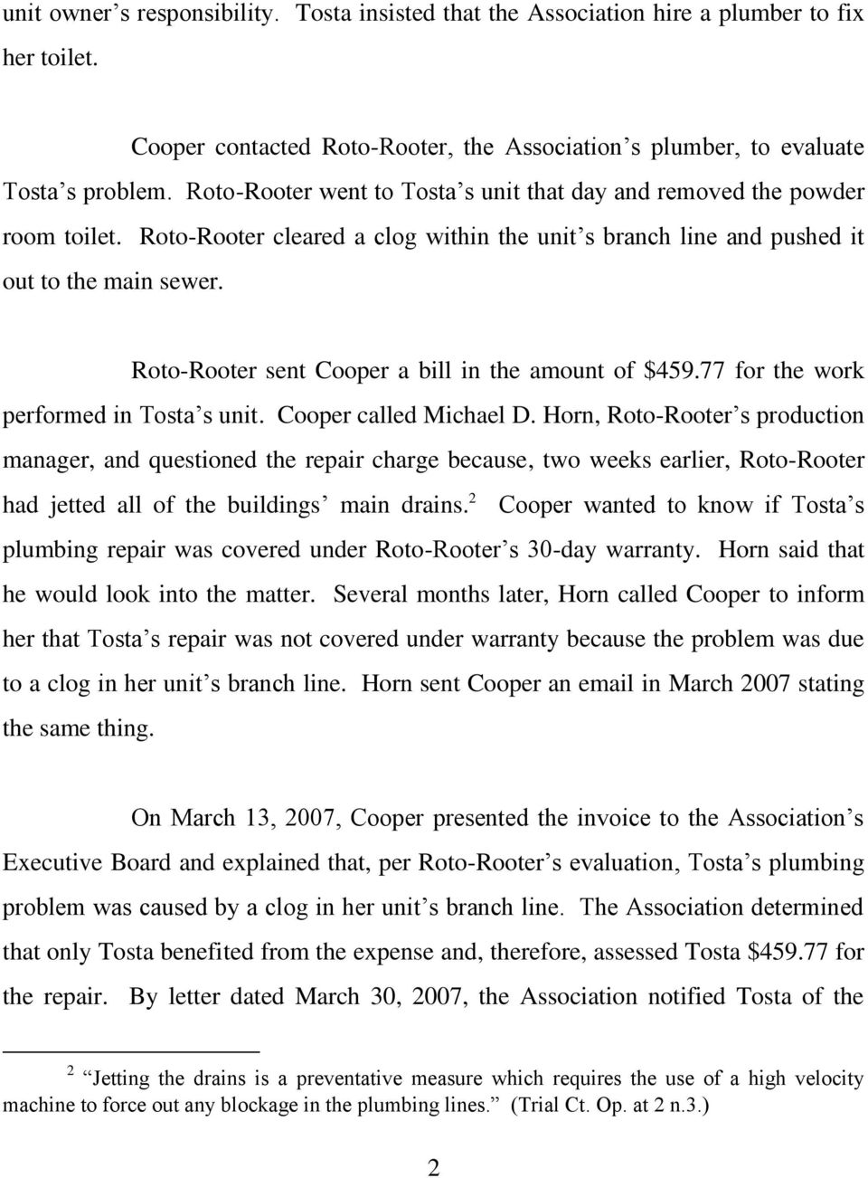 Roto-Rooter sent Cooper a bill in the amount of $459.77 for the work performed in Tosta s unit. Cooper called Michael D.