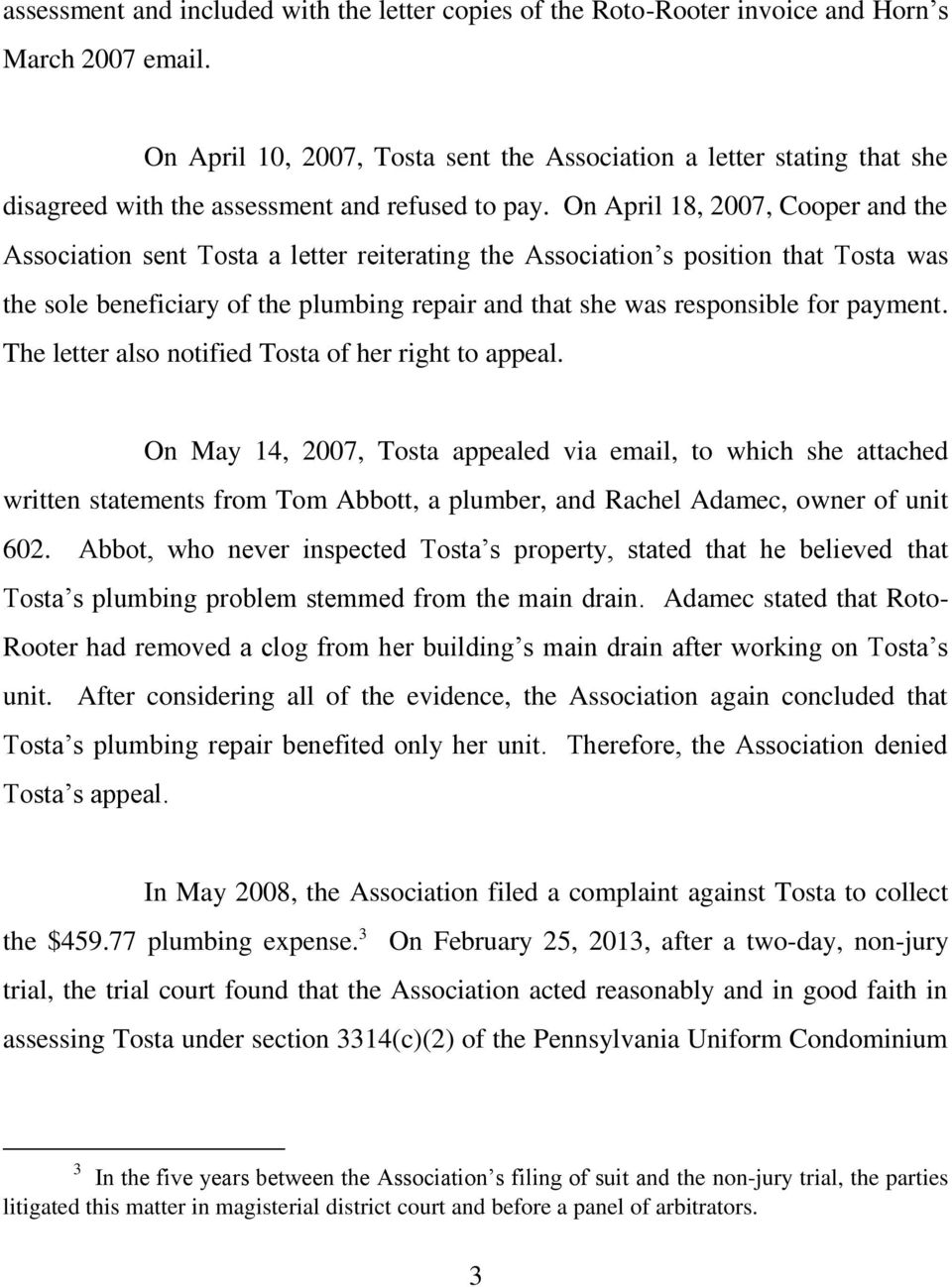 On April 18, 2007, Cooper and the Association sent Tosta a letter reiterating the Association s position that Tosta was the sole beneficiary of the plumbing repair and that she was responsible for