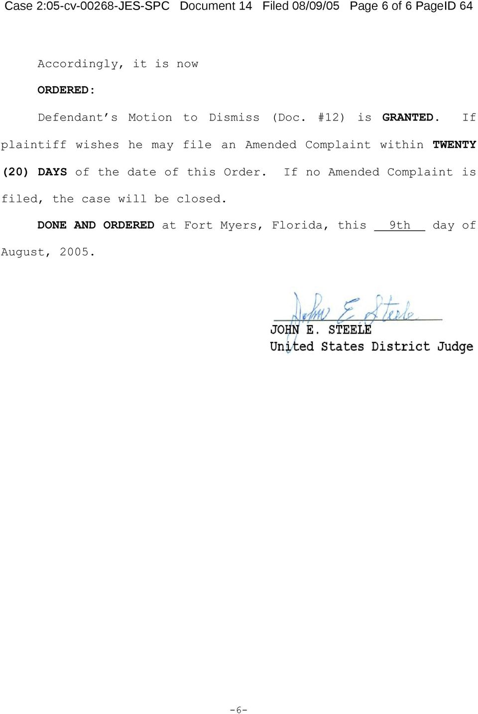 If plaintiff wishes he may file an Amended Complaint within TWENTY (20) DAYS of the date of this