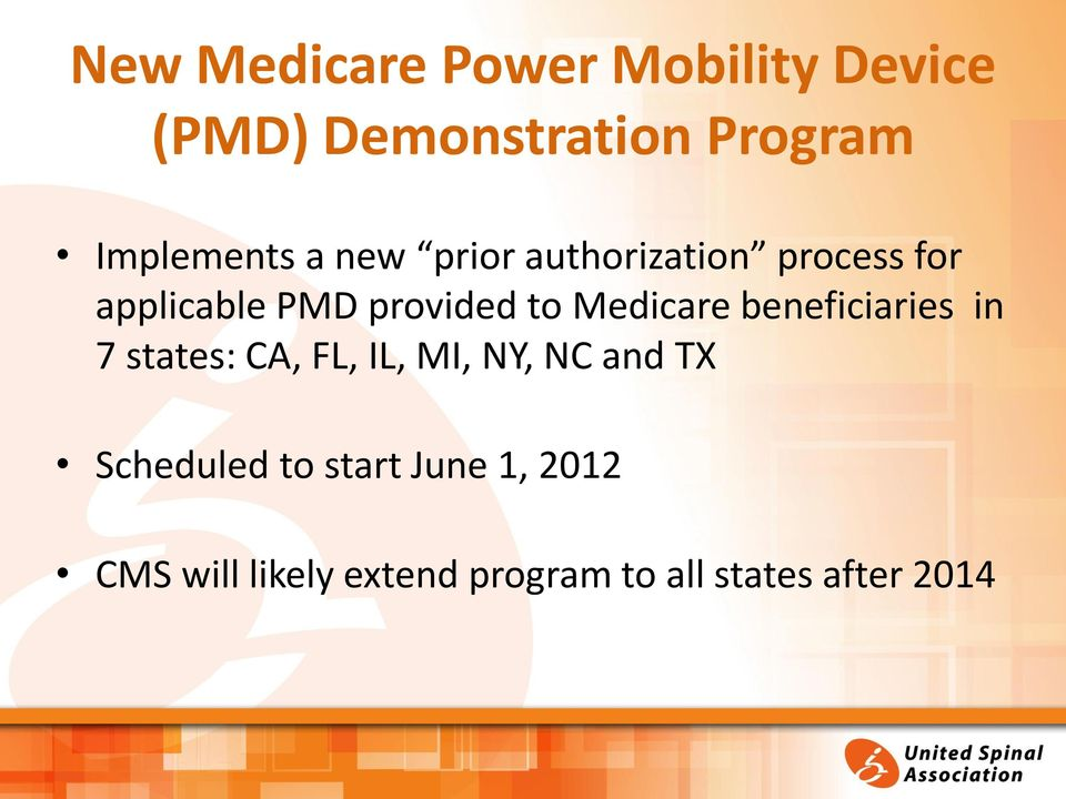 to Medicare beneficiaries in 7 states: CA, FL, IL, MI, NY, NC and TX