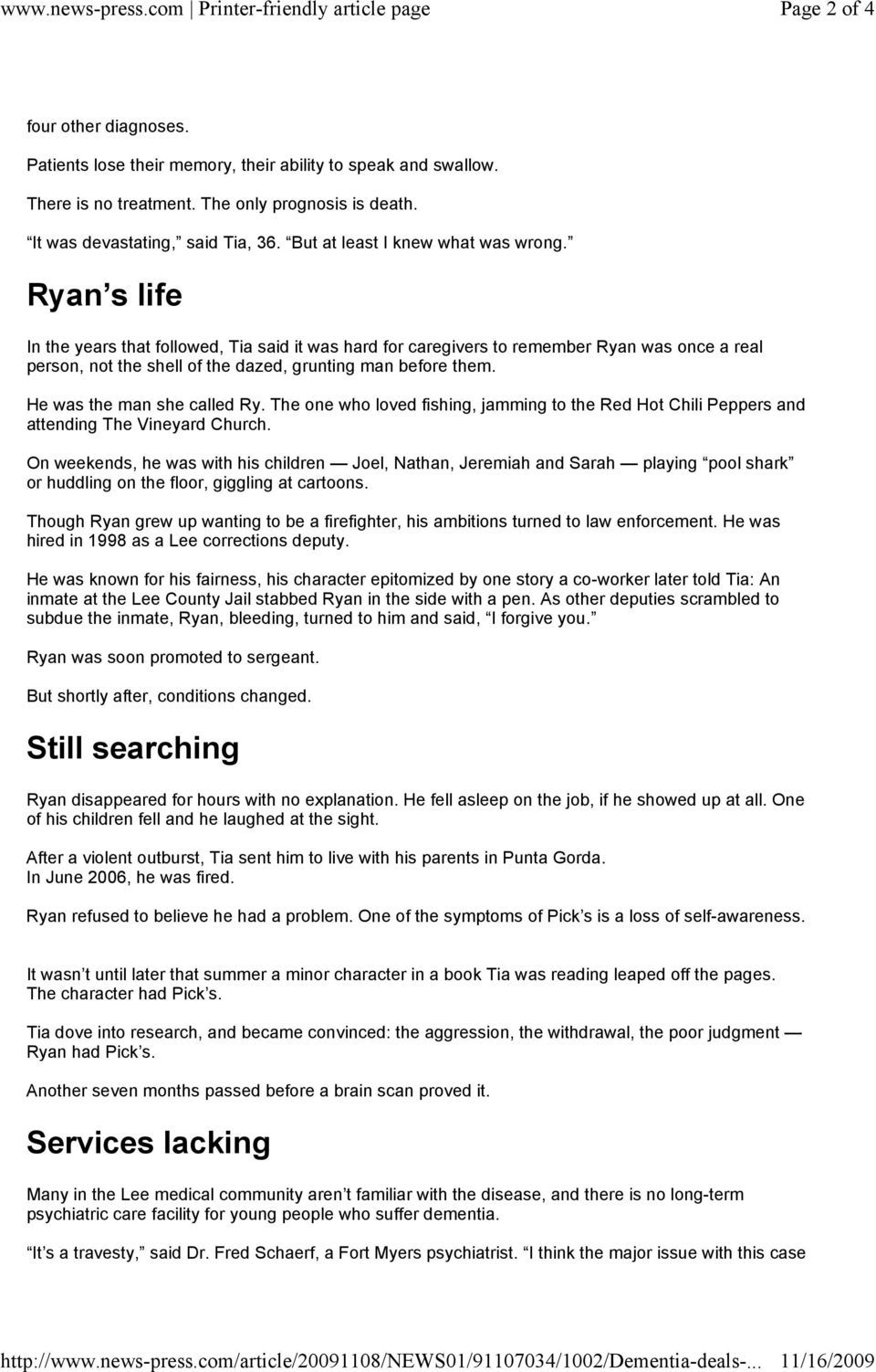 Ryan s life In the years that followed, Tia said it was hard for caregivers to remember Ryan was once a real person, not the shell of the dazed, grunting man before them. He was the man she called Ry.