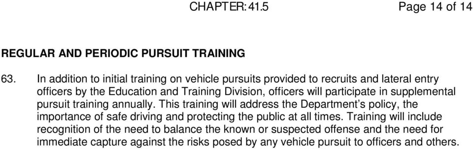 will participate in supplemental pursuit training annually.