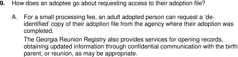 from the agency where their adoption was completed.