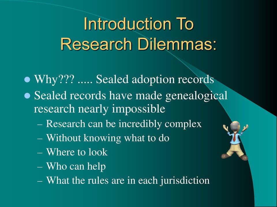 genealogical research nearly impossible Research can be