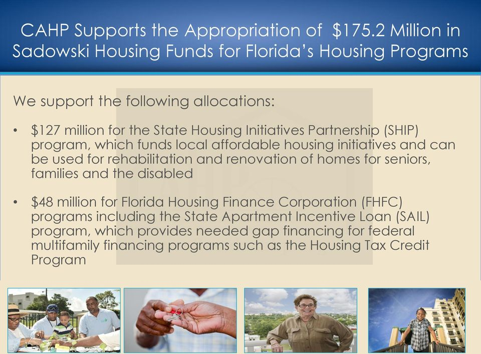 Partnership (SHIP) program, which funds local affordable housing initiatives and can be used for rehabilitation and renovation of homes for seniors,