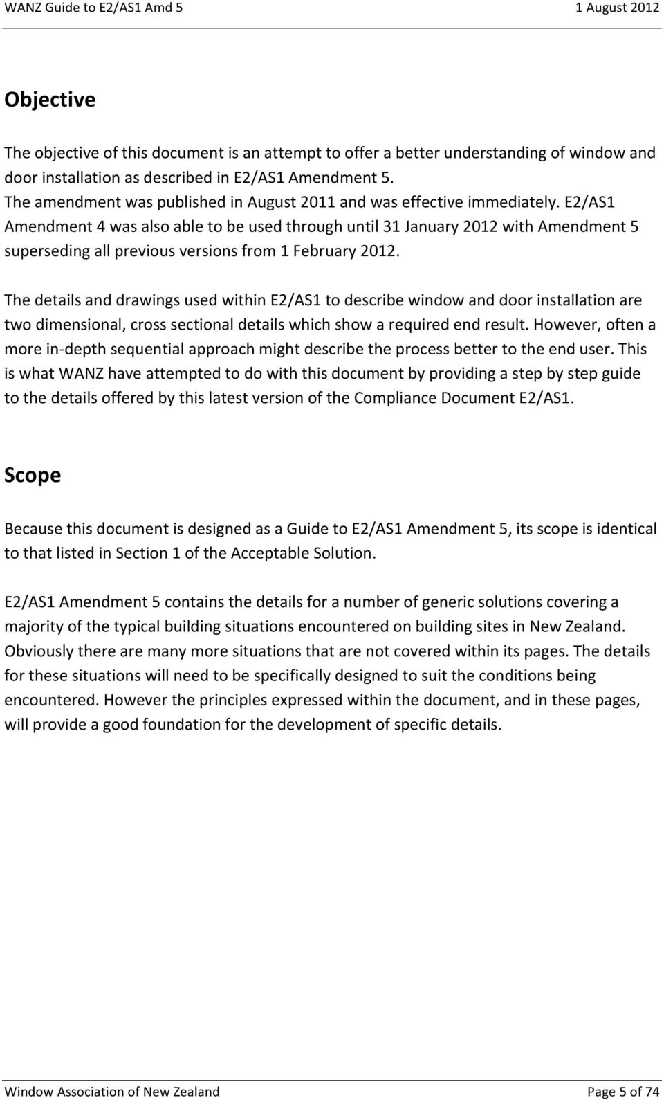 E2/AS1 Amendment 4 was also able to be used through until 31 January 2012 with Amendment 5 superseding all previous versions from 1 February 2012.
