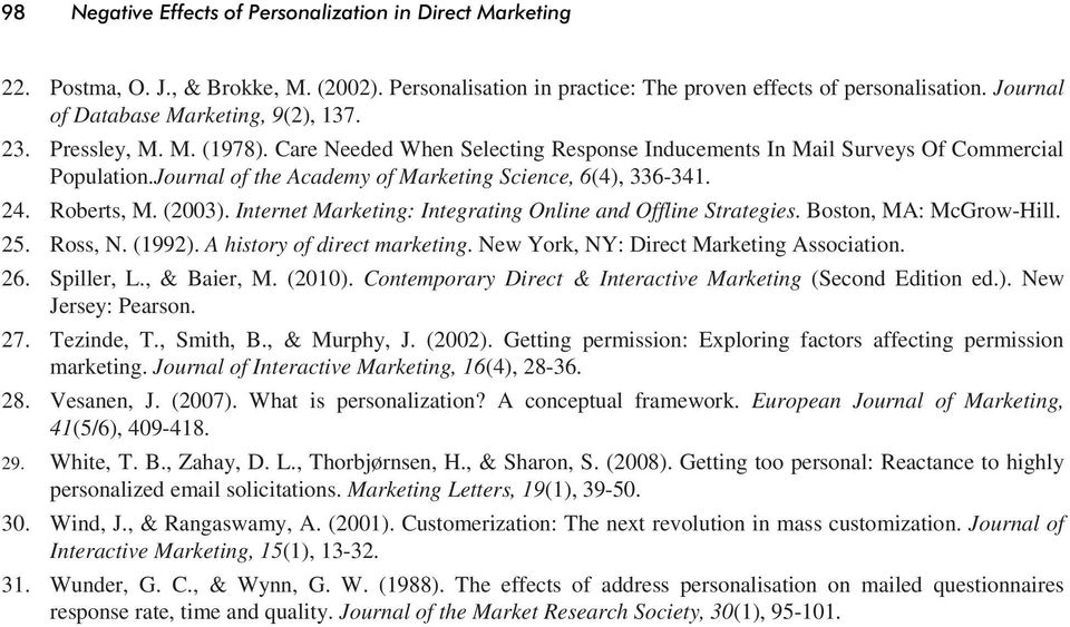Journal of the Academy of Marketing Science, 6(4), 336-341. 24. Roberts, M. (2003). Internet Marketing: Integrating Online and Offline Strategies. Boston, MA: McGrow-Hill. 25. Ross, N. (1992).