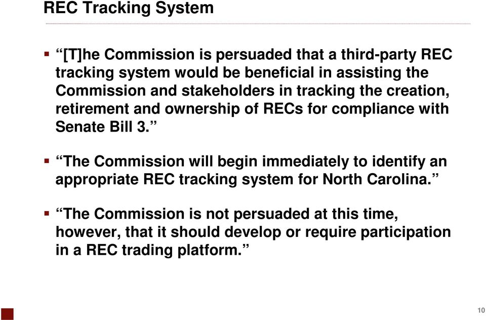 Bill 3. The Commission will begin immediately to identify an appropriate REC tracking system for North Carolina.
