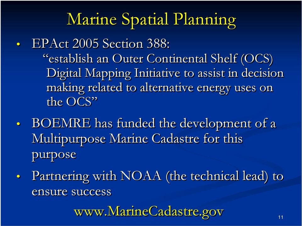 on the OCS BOEMRE has funded the development of a Multipurpose Marine Cadastre for this