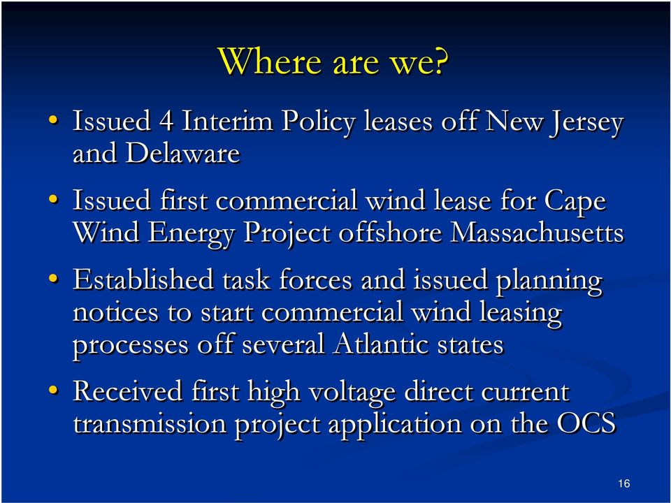 lease for Cape Wind Energy Project offshore Massachusetts Established task forces and issued