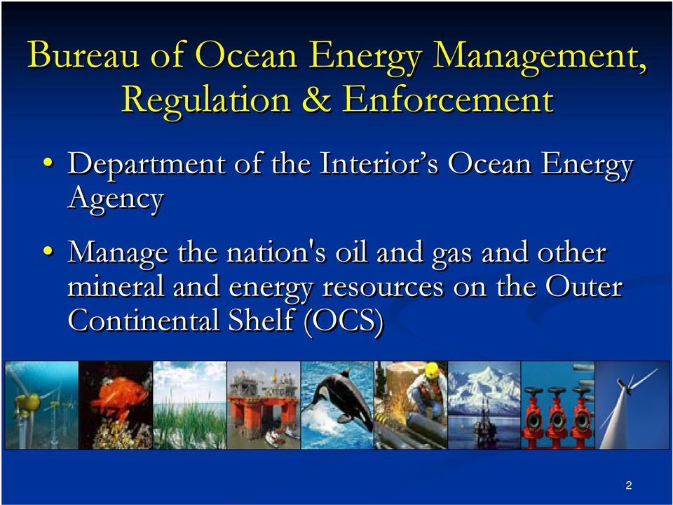 Energy Agency Manage the nation's oil and gas and