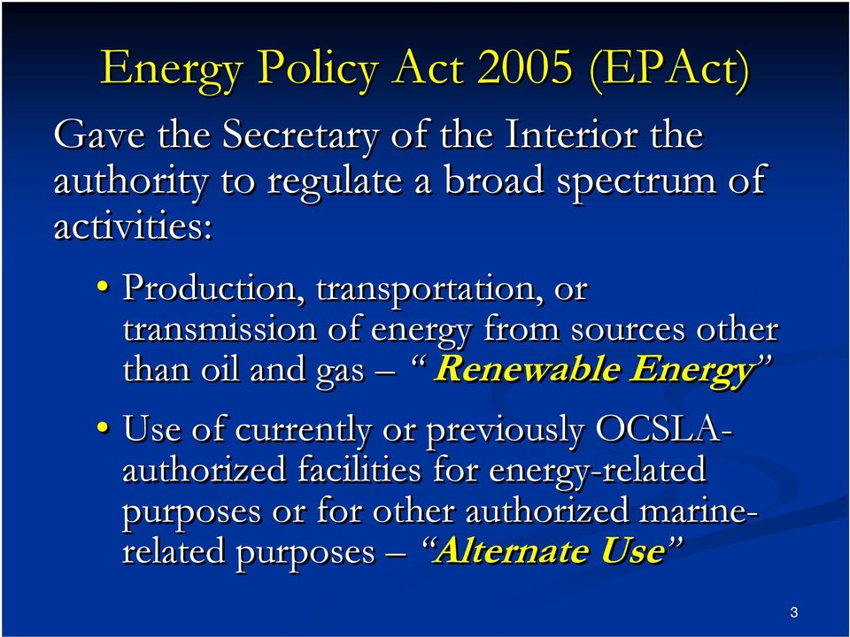 other than oil and gas Renewable Energy Use of currently or previously OCSLA- authorized