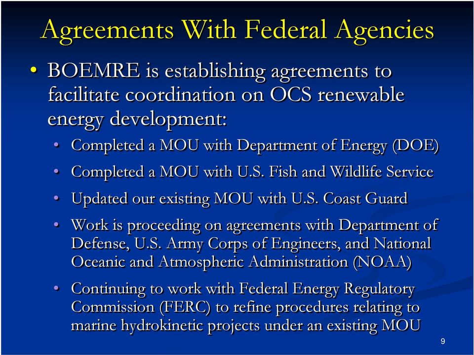 S. Army Corps of Engineers, and National Oceanic and Atmospheric Administration (NOAA) Continuing to work with Federal Energy Regulatory