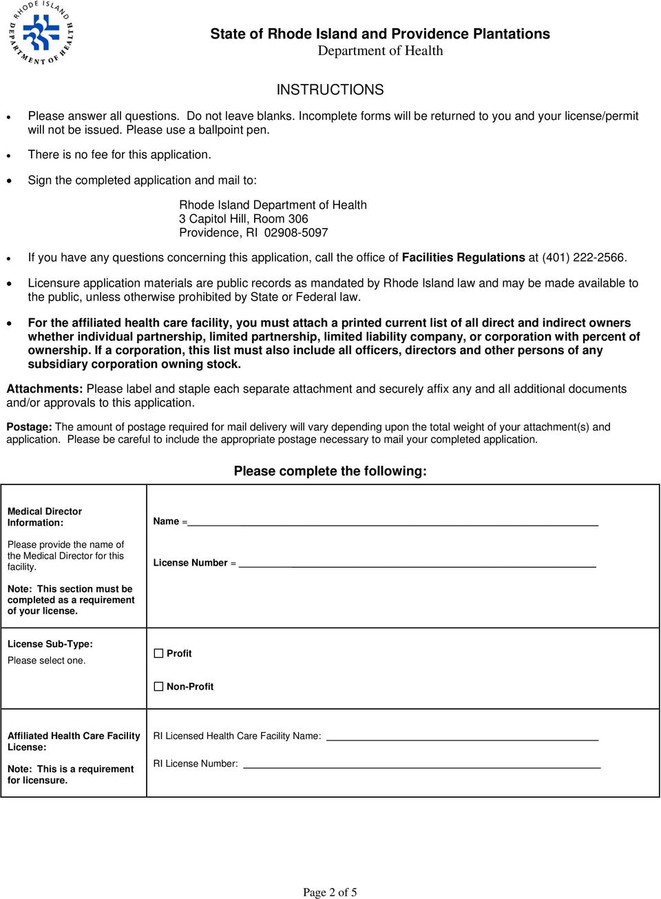 Sign the completed application and mail to: Rhode Island 3 Capitol Hill, Room 306 Providence, RI 02908-5097 If you have any questions concerning this application, call the office of Facilities