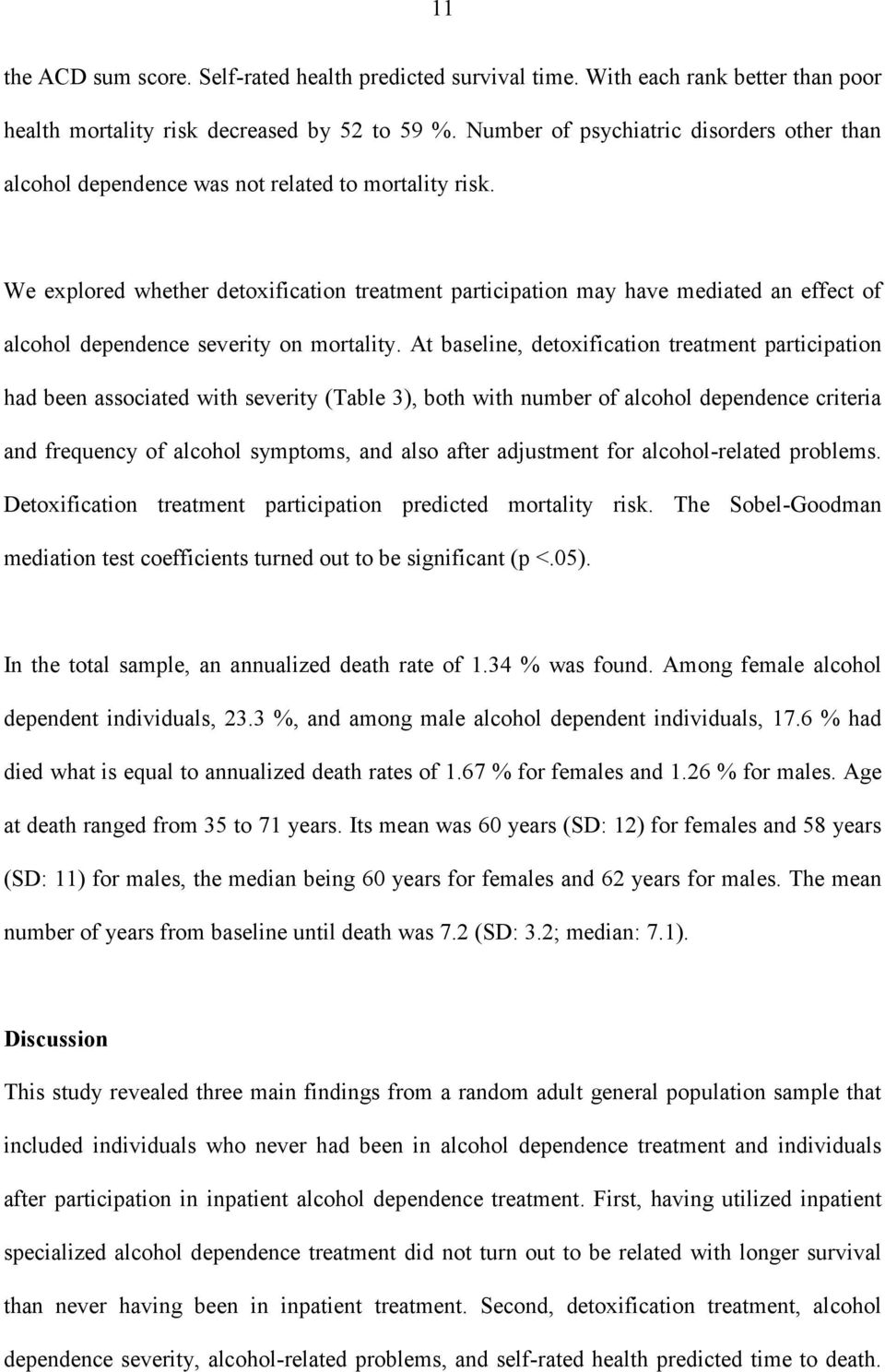 We explored whether detoxification treatment participation may have mediated an effect of alcohol dependence severity on mortality.