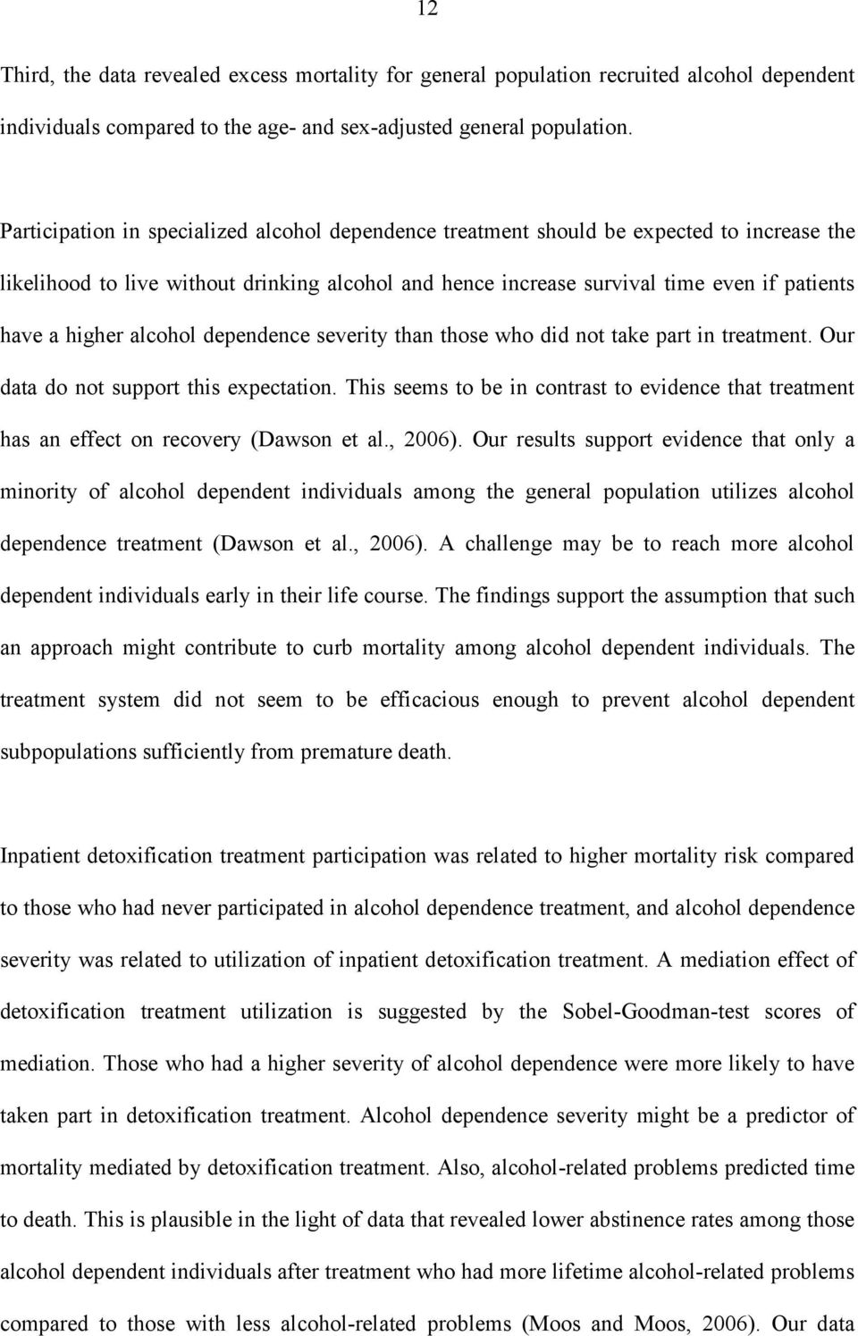higher alcohol dependence severity than those who did not take part in treatment. Our data do not support this expectation.
