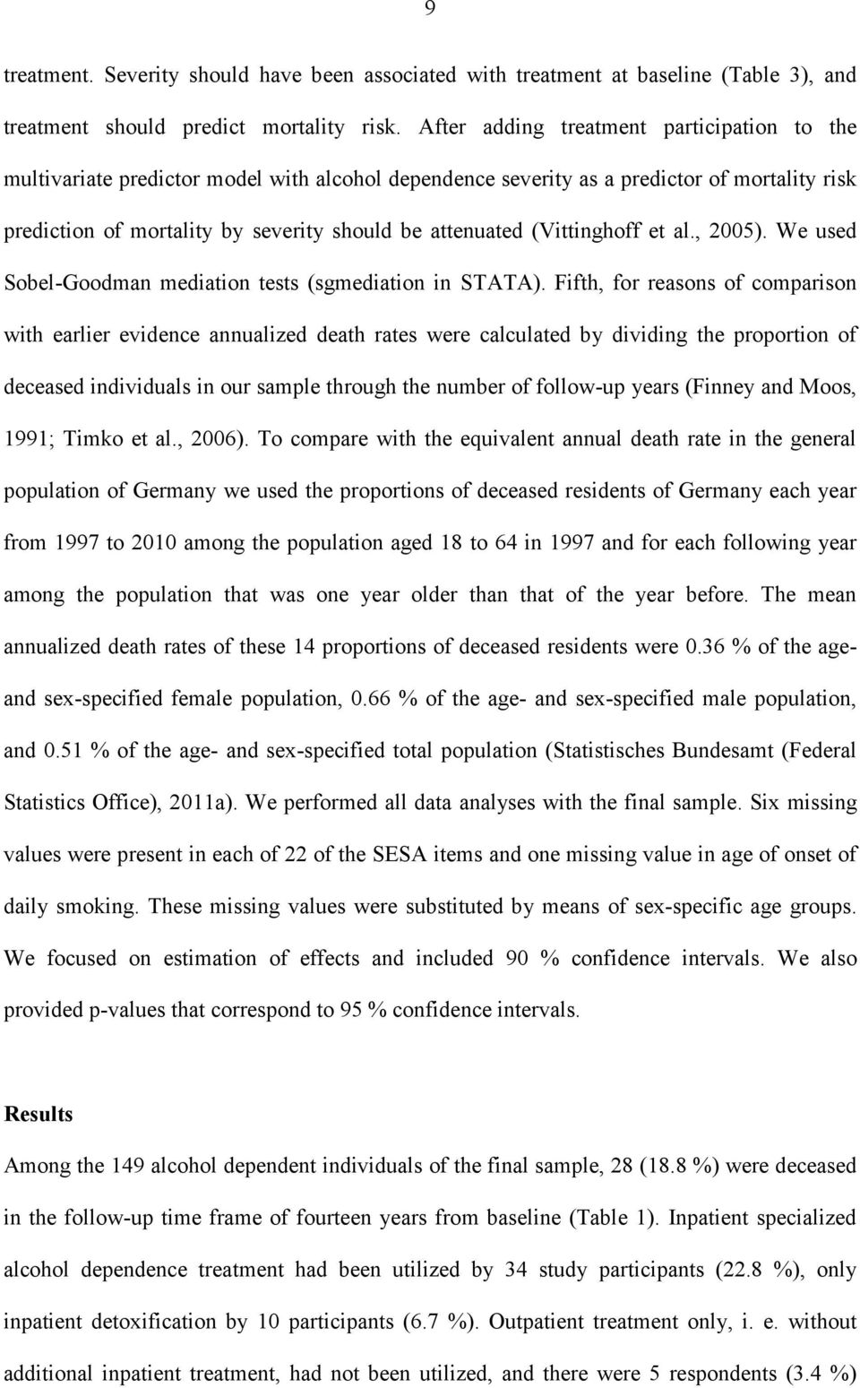 (Vittinghoff et al., 2005). We used Sobel-Goodman mediation tests (sgmediation in STATA).