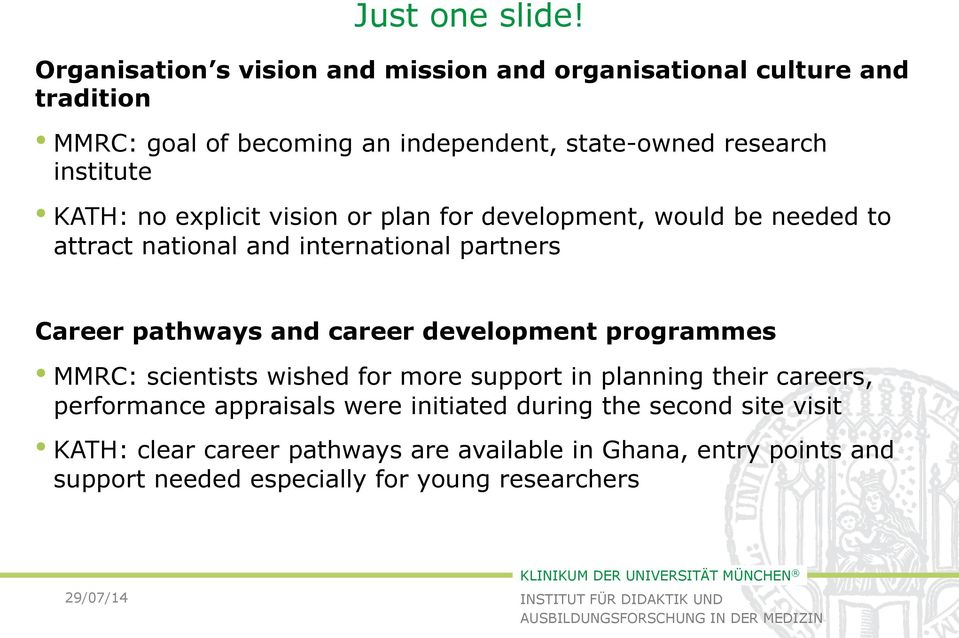 institute KATH: no explicit vision or plan for development, would be needed to attract national and international partners Career pathways and
