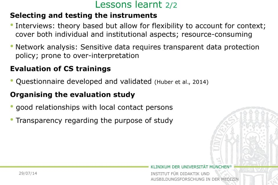 transparent data protection policy; prone to over-interpretation Evaluation of CS trainings Questionnaire developed and