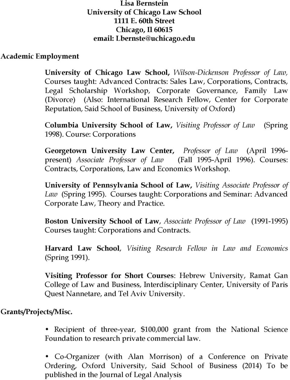 Corporate Governance, Family Law (Divorce) (Also: International Research Fellow, Center for Corporate Reputation, Said School of Business, University of Oxford) Columbia University School of Law,