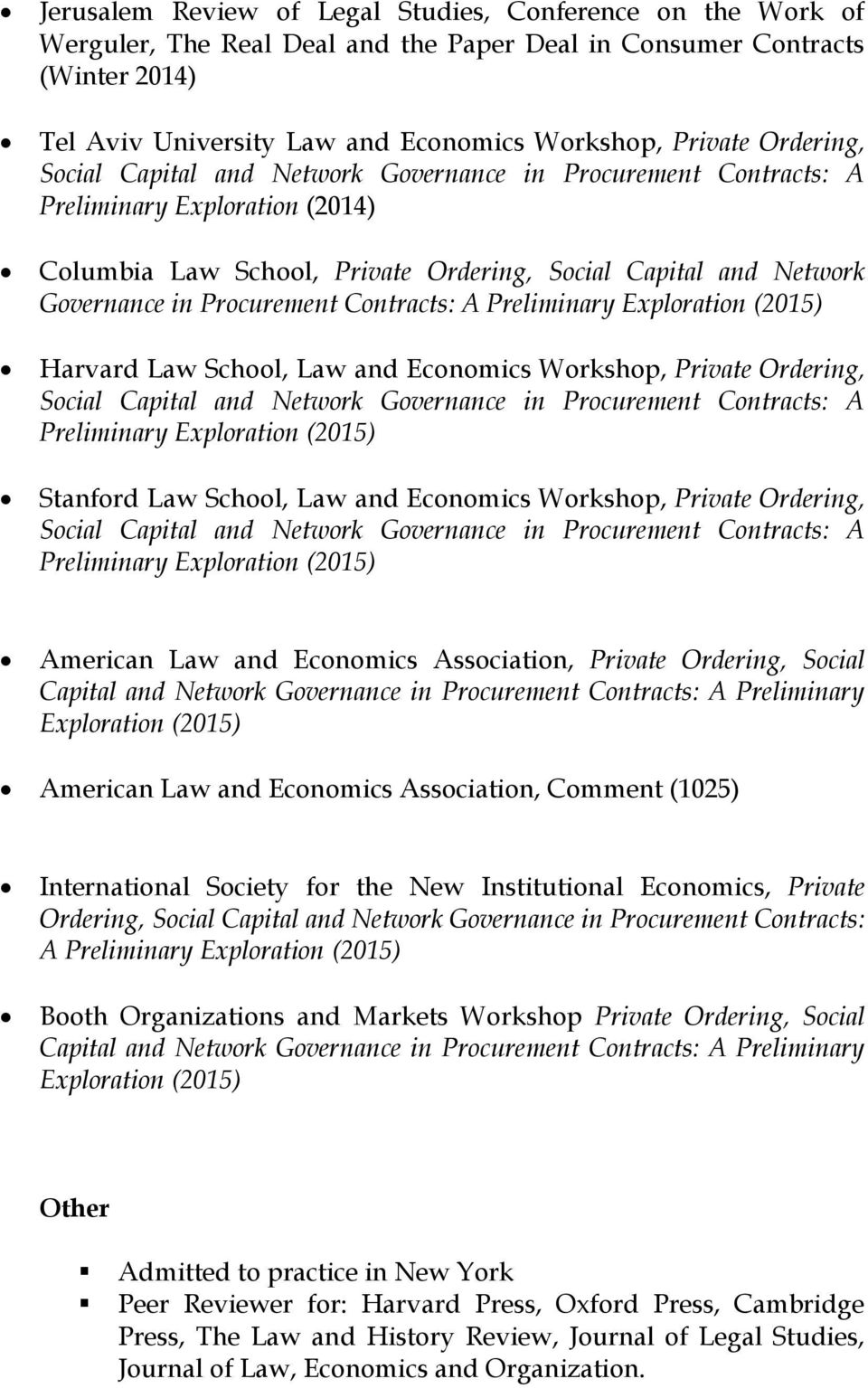 Contracts: A Preliminary Exploration (2015) Harvard Law School, Law and Economics Workshop, Private Ordering, Social Capital and Network Governance in Procurement Contracts: A Preliminary Exploration