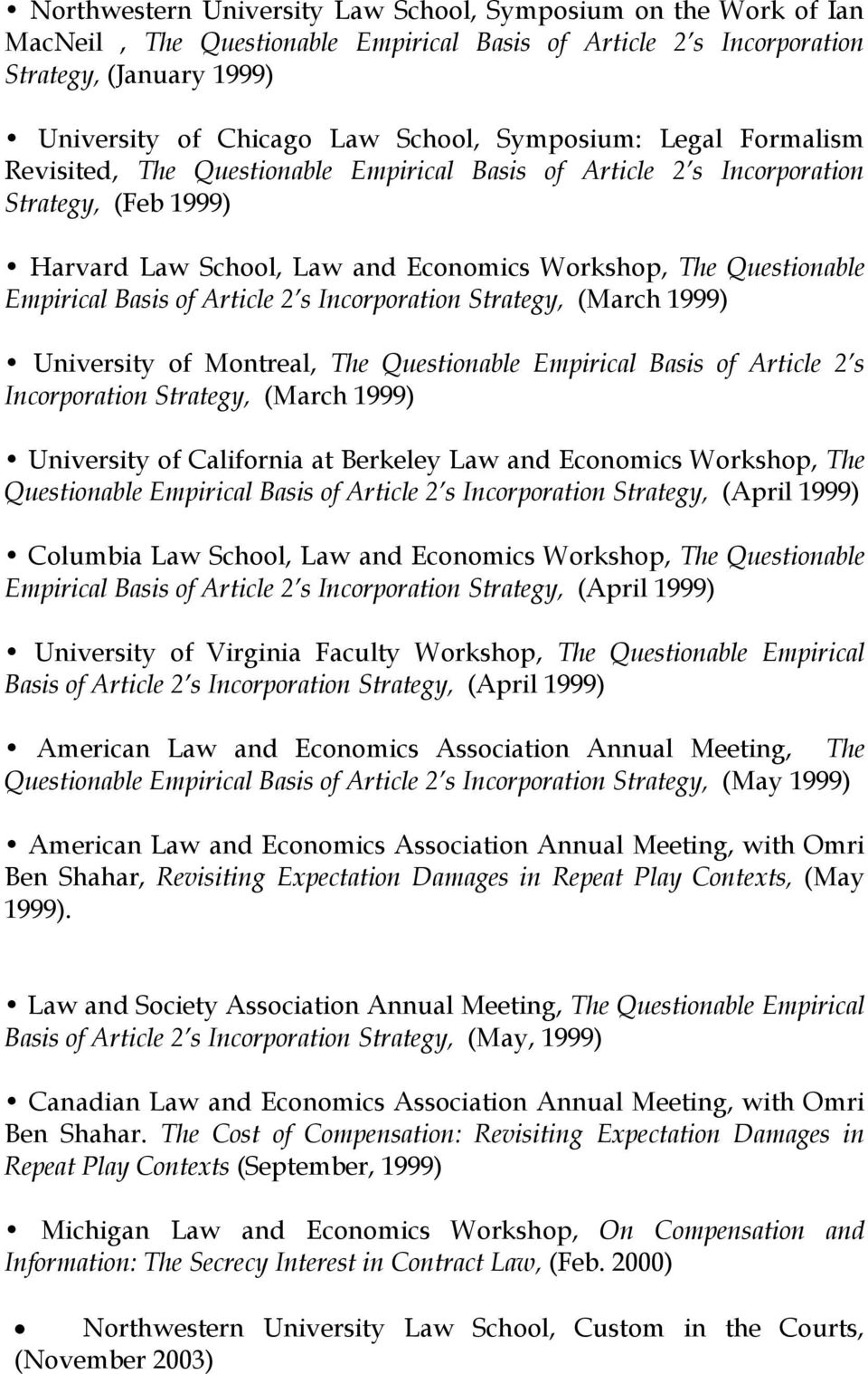 Basis of Article 2 s Incorporation Strategy, (March 1999) University of Montreal, The Questionable Empirical Basis of Article 2 s Incorporation Strategy, (March 1999) University of California at